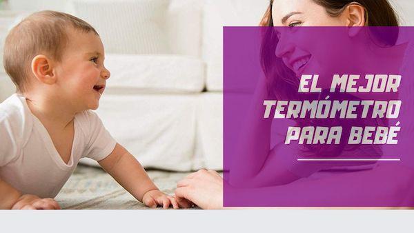 mejor termómetro de bebé