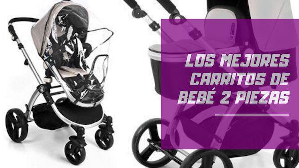 mejores carritos de bebé 2 piezas